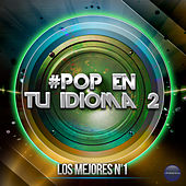#Pop en Tu Idioma 2 by Various Artists