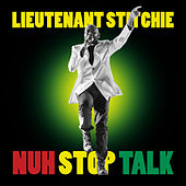 Play & Download Nuh Stop Talk by Lt. Stitchie | Napster