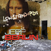Play & Download Low Standards by Jeff Berlin | Napster