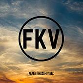 Play & Download Fresh Kingdom Vibes by Various Artists | Napster