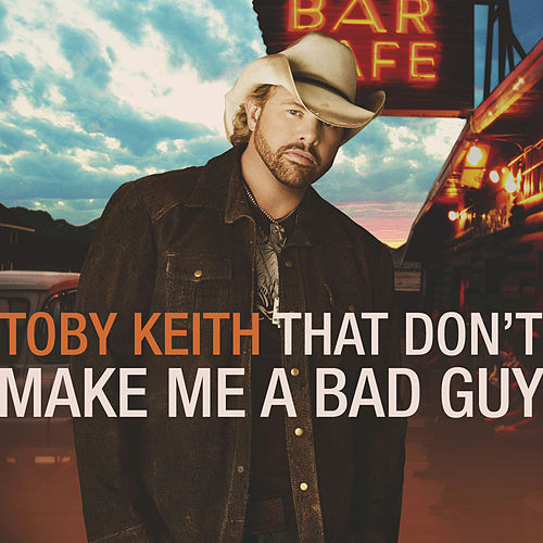 Play & Download That Don't Make Me A Bad Guy by Toby Keith | Napster