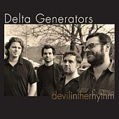 Play & Download Devil in the Rhythm by Delta Generators | Napster