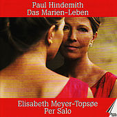 Play & Download Hindemith: Das Marienleben by Elisabeth Meyer-Topsøe | Napster