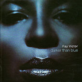 Play & Download Darker Than Blue by Fay Victor | Napster
