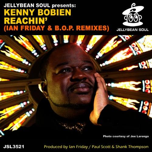 Play & Download Reachin' (Ian Friday & B.O.P. Remixes) by Kenny Bobien | Napster