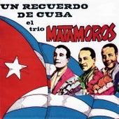 Un Recuerdo de Cuba el Trio Matamoros by Trío Matamoros