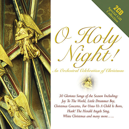 Play & Download O Holy Night - An Orchestral Christmas Collection by Various Artists | Napster