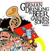 Play & Download German Drinking & Beer Garden Songs (Digitally Remastered) by Bavarian Biersingers | Napster