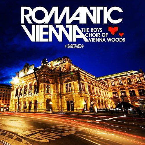 Romantic Vienna (Digitally Remastered) by Boys Choir of Vienna Woods