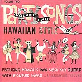 Party Songs Hawaiian Style - Vol. 2 by Leonard Kwan