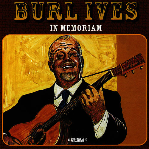 In Memoriam (Digitally Remastered) by Burl Ives