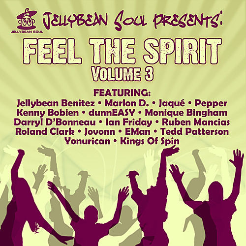 Play & Download Jellybean Soul Presents: Feel The Spirit - Volume 3 by Various Artists | Napster