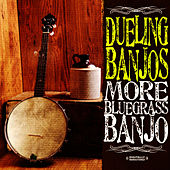 Play & Download Dueling Banjos - More Bluegrass Banjo (Digitally Remastered) by Dueling Banjos | Napster