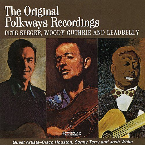 Play & Download Woody Guthrie, Pete Seeger And Leadbelly (Digitally Remastered) by Various Artists | Napster