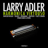 Play & Download Harmonica Virtuoso (Digitally Remastered) by Larry Adler | Napster