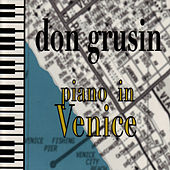 Play & Download Piano In Venice by Don Grusin | Napster