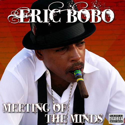 Play & Download Meeting of the Minds by Eric Bobo | Napster