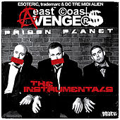 Prison Planet - The Instrumentals by East Coast Avengers