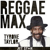 Play & Download Reggae Max by Tyrone Taylor | Napster