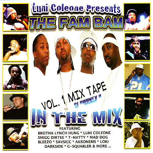 Play & Download Luni Coleone The Fam Bam Mix Tape Vol. 1 by Various Artists | Napster