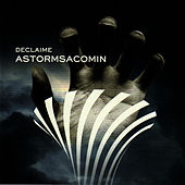 Play & Download Astormsacomin' by Declaime | Napster