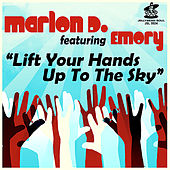 Play & Download Lift Your Hands Up To the Sky by Marlon D | Napster