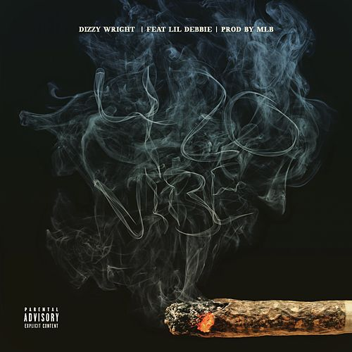 Play & Download 420 Vibe (feat. Lil Debbie) - Single by Dizzy Wright | Napster