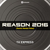 Reason 2016 by T.H. Express