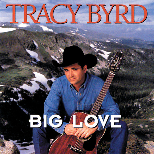 Play & Download Big Love by Tracy Byrd | Napster