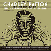 Down the Dirt Road Blues (1929-1934 Wisconsin & New York Recordings) by Charley Patton