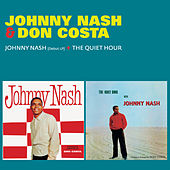 Play & Download Johnny Nash (Debut LP) + the Quiet Hour [feat. Don Costa & Orchestra] by Johnny Nash | Napster