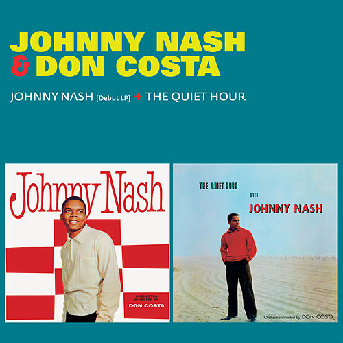Johnny Nash (Debut LP) + the Quiet Hour [feat. Don Costa & Orchestra] by Johnny Nash