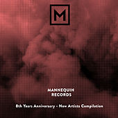 Mannequin Records: 8th Years Anniversary - New Artists Compilation by Various Artists