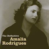 The Definitive Amália Rodrigues von Amalia Rodrigues