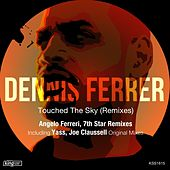 Play & Download Touched the Sky (Remixes) by Dennis Ferrer | Napster