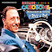 Play & Download Whisky & Soda & Rock 'N' Roll: 25 Original Recordings by Renato Carosone | Napster