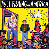 Mine! by Trout Fishing In America