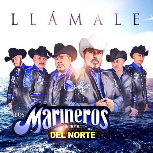 Llámale by Los Marineros Del Norte