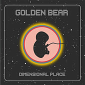 Play & Download Dimensional Place by Golden Bear | Napster