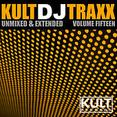 Play & Download Kult Records Presents: Kult DJ Traxx Vol., 15 (Unmixed & Extended) by Various Artists | Napster