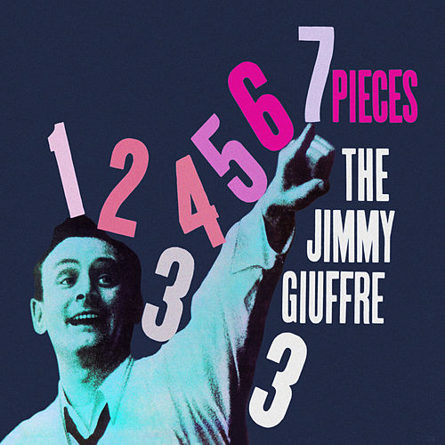 Play & Download 7 Pieces (Bonus Track Version) by Jimmy Giuffre | Napster