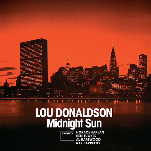 Midnight Sun (Bonus Track Version) by Lou Donaldson