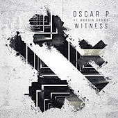 Play & Download Witness (feat. Marvin Brown) by Oscar P | Napster