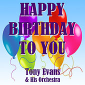 Play & Download Happy Birthday to You by Tony Evans | Napster