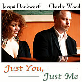 Play & Download Just You, Just Me by Charlie Wood | Napster