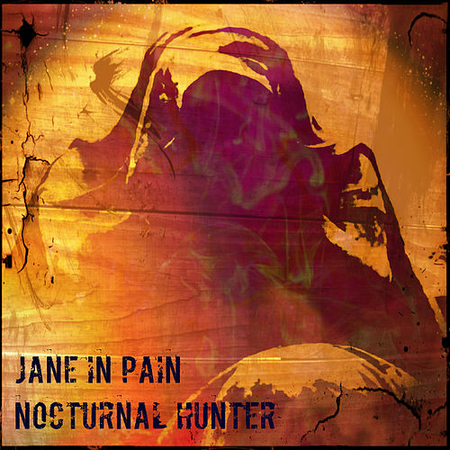 Play & Download Nocturnal Hunter by Jane in Pain | Napster