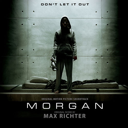 Play & Download Morgan (Original Motion Picture Soundtrack) by Max Richter | Napster