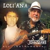 Play & Download Loli'ana by John Keawe | Napster