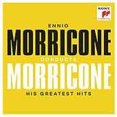 Ennio Morricone conducts Morricone - His Greatest Hits by Various Artists