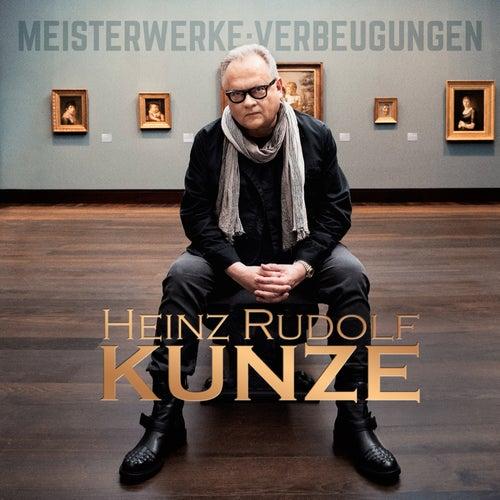 Play & Download Meisterwerke:Verbeugungen by Heinz Rudolf Kunze | Napster